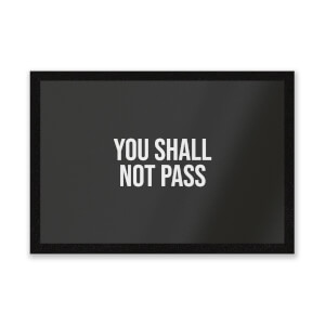 You Shall Not Pass Entrance Mat