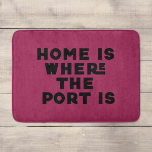 Home Is Where The Port Is Bath Mat