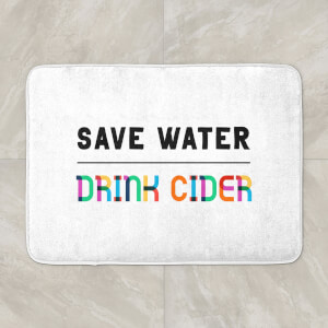 Save Water, Drink Cider Bath Mat