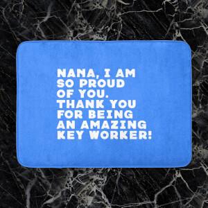Nana, I Am So Proud Of You Bath Mat