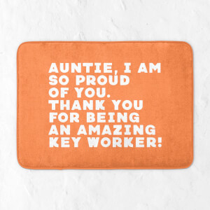 Auntie, I Am So Proud Of You. Bath Mat