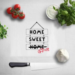 Home Sweet Office Chopping Board