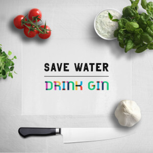 Save Water, Drink Gin Chopping Board
