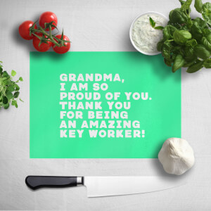 Grandma, I Am So Proud Of You. Chopping Board
