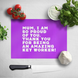 Mum, I Am So Proud Of You. Chopping Board