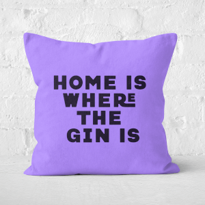 Home Is Where The Gin Is Square Cushion