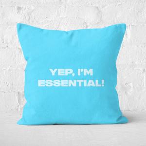 Yep, I'm Essential! Square Cushion