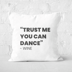 Trust Me You Can Dance - Wine Square Cushion