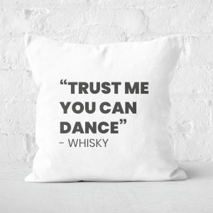 Trust Me You Can Dance - Whisky Square Cushion