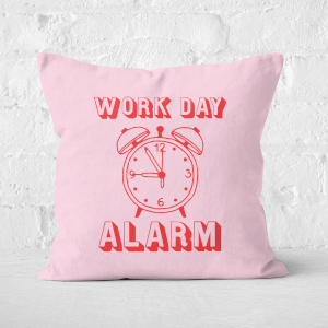 Work Day Alarm Square Cushion