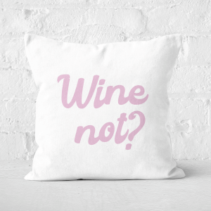 Wine Not? Square Cushion