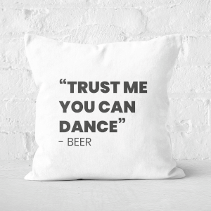 Trust Me You Can Dance - Beer Square Cushion