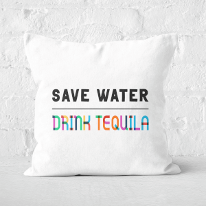 Save Water, Drink Tequila Square Cushion