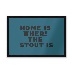 Home Is Where The Stout Is Entrance Mat