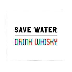 Save Water, Drink Whisky Fleece Blanket