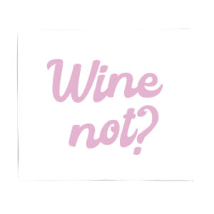 Wine Not? Fleece Blanket