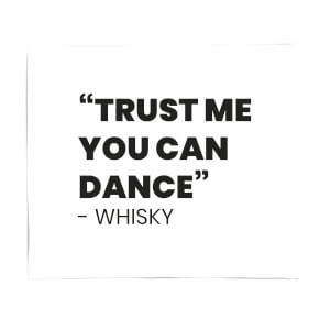 Trust Me You Can Dance - Whisky Fleece Blanket