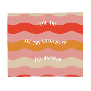 You Are All The Colours Of The Rainbow Fleece Blanket