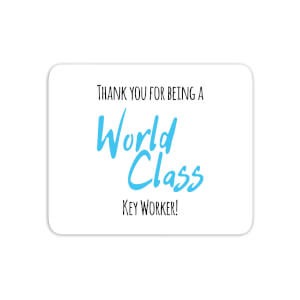 Thank You For Being A World Class Key Worker! Mouse Mat
