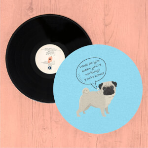 Pug - What Do You Mean You're Working? Slip Mat