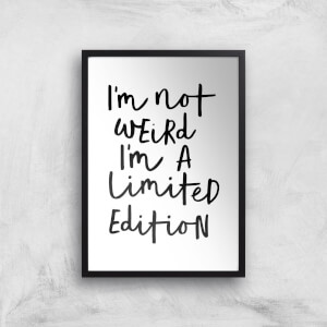 The Motivated Type I'm Not Weird I'm A Limited Edition Handwritten Giclee Art Print