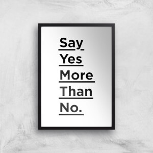 The Motivated Type Say Yes More Than No Giclee Art Print