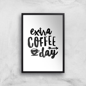 The Motivated Type Extra Coffee Day Giclee Art Print