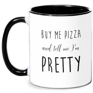 Buy Me Pizza And Tell Me Im Pretty Mug - White/Black