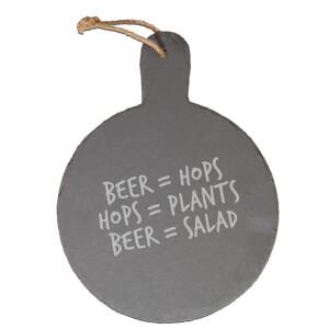 Beer = Hops, Hops = Plants, Beer = Salad Engraved Slate Cheese Board