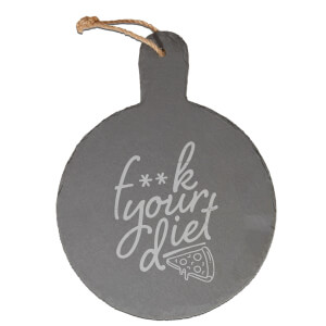 F**k Your Diet Engraved Slate Cheese Board