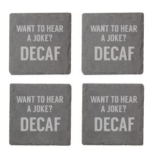 Decaf Joke Engraved Slate Coaster Set
