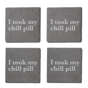 I Took My Chill Pill Engraved Slate Coaster Set