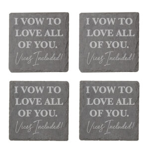 I Vow To Love All Of You Vices Included Engraved Slate Coaster Set