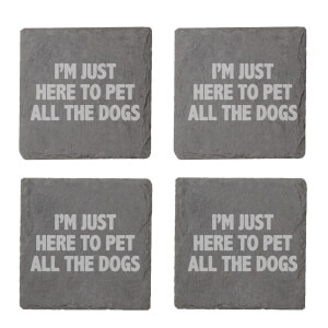 I'm Just Here To Pet All The Dogs Engraved Slate Coaster Set