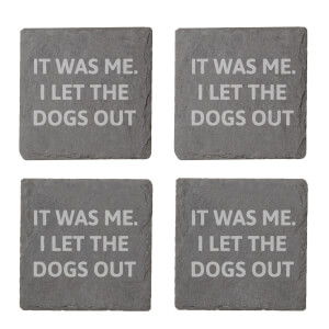 It Was Me. I Let The Dogs Out Engraved Slate Coaster Set