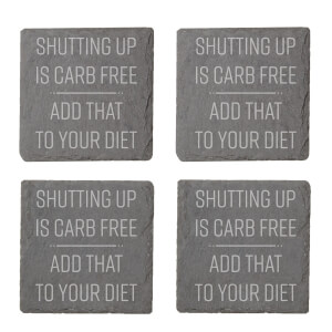 Shutting Up Is Carb Free Engraved Slate Coaster Set