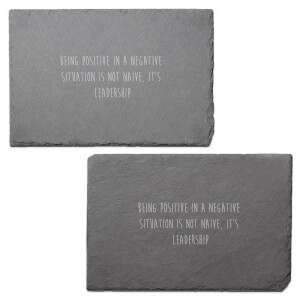 Being Positive In A Negative Situation Is Not Naive Engraved Slate Placemat - Set of 2