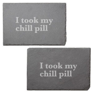 I Took My Chill Pill Engraved Slate Placemat - Set of 2