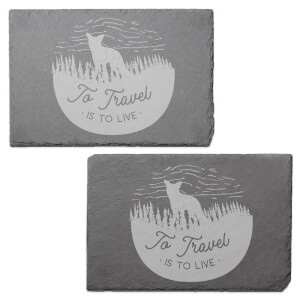 To Travel Is To Live Engraved Slate Placemat - Set of 2
