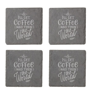 I'll Get Coffee Then The World Engraved Slate Coaster Set from I Want One Of Those