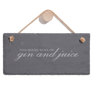 This House Runs On Gin And Juice Engraved Slate Hanging Sign