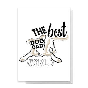 The Best Dog Dad Greetings Card