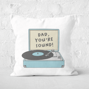 Dad You're Sound Square Cushion