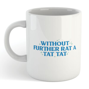 Demi Donnelly Without Further Rat A Tat Tat Mug