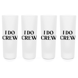 I Do Crew! Shot Glasses - Set of 4