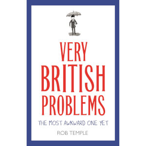 Very British Problems: The Most Awkward One Yet Book
