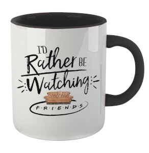 Friends I'd Rather Be Watching Mug - White/Black