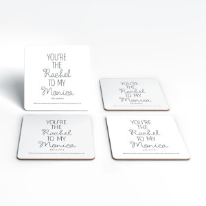 Friends You're The Rachel To My Monica Coaster Set
