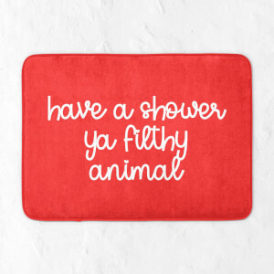 Have A Shower Ya Filthy Animal Bath Mat
