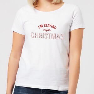 I'm Staying In For Christmas Women's T-Shirt - White